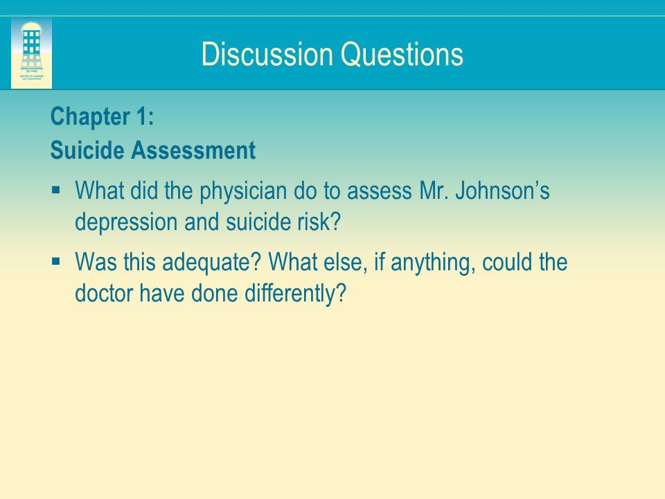 Discussion Questions Chapter 1: Suicide Assessment
