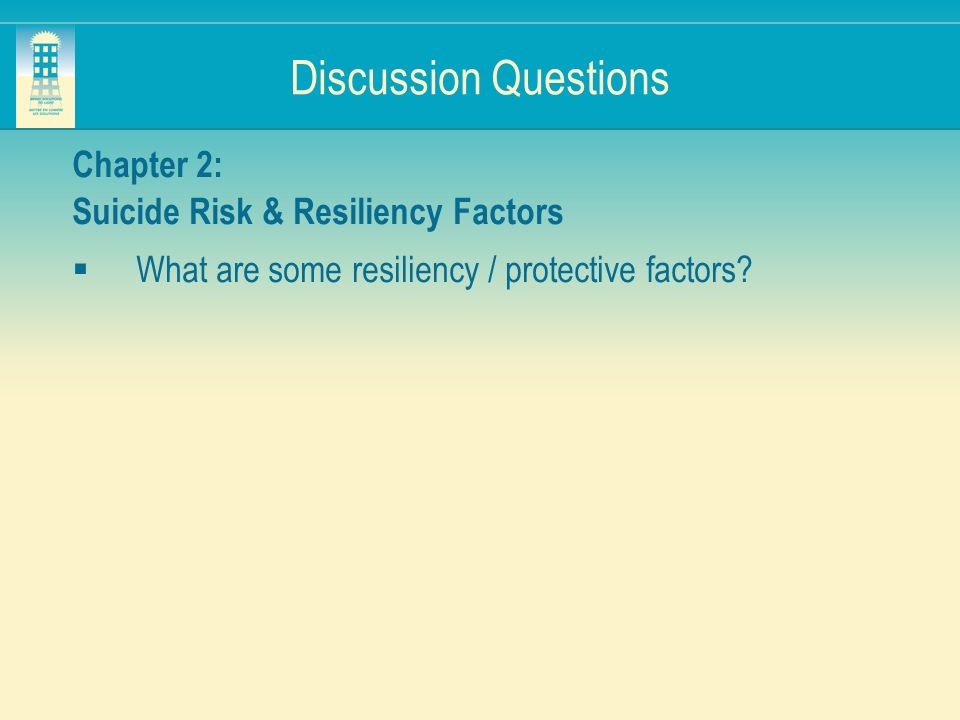 Discussion Questions Chapter 2: Suicide Risk & Resiliency Factors