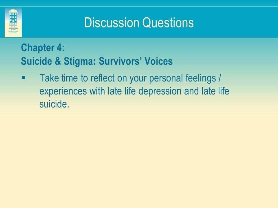 Discussion Questions Chapter 4: Suicide & Stigma: Survivors' Voices