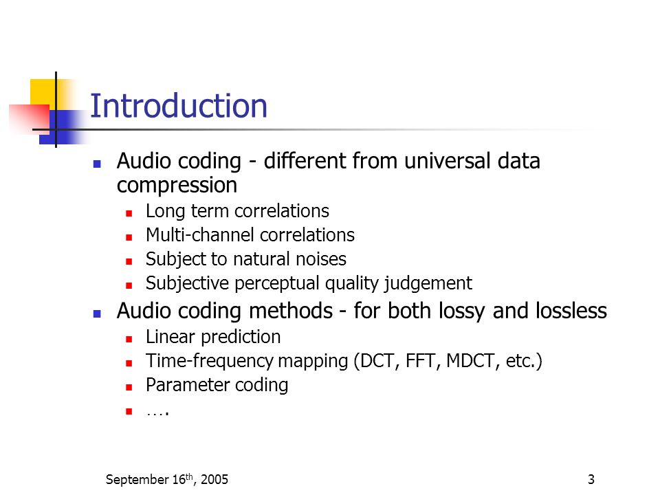 Introduction Audio coding - different from universal data compression
