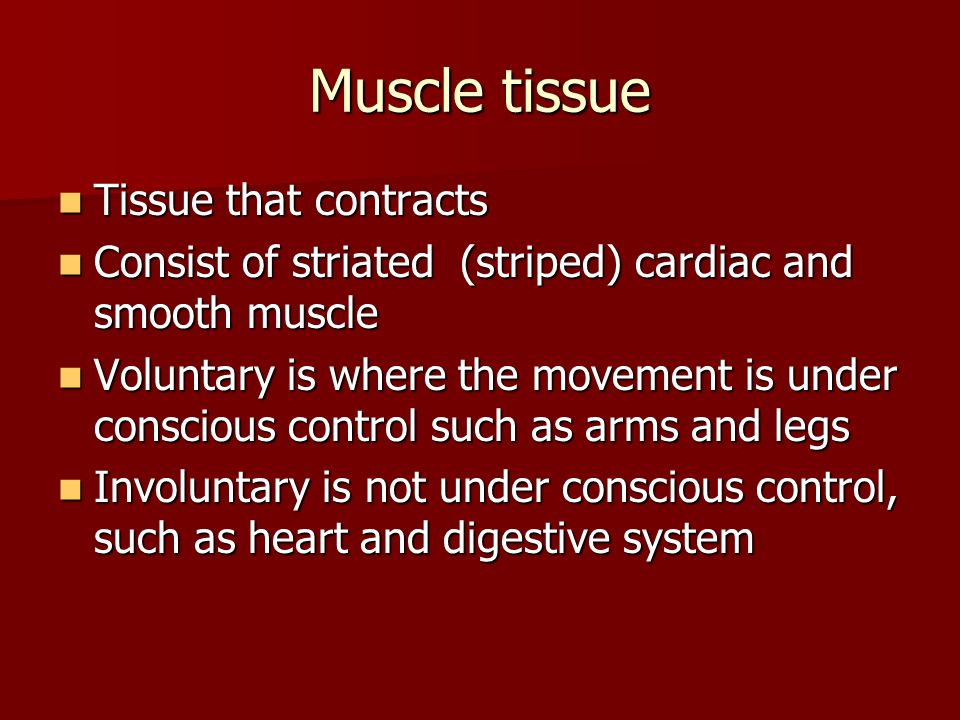 Muscle tissue Tissue that contracts