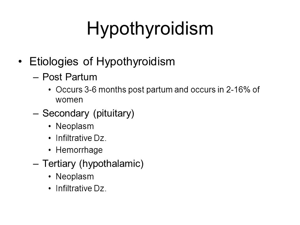 Hypothyroidism Etiologies of Hypothyroidism Post Partum