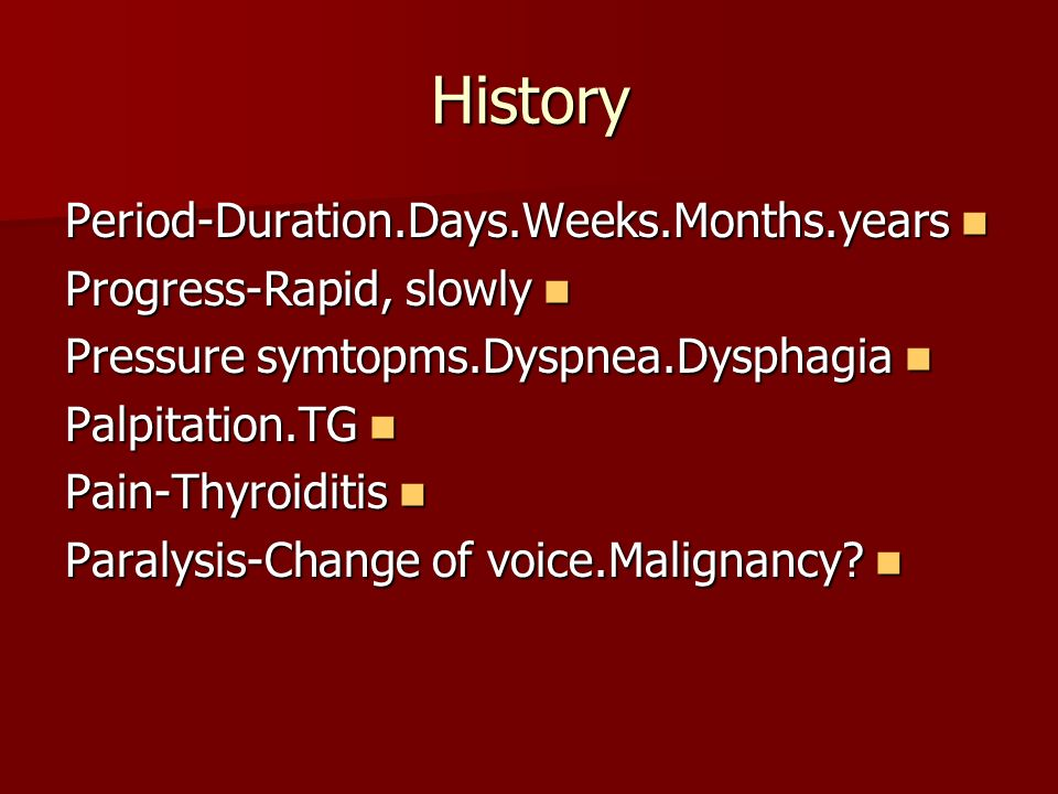 History Period-Duration.Days.Weeks.Months.years Progress-Rapid, slowly