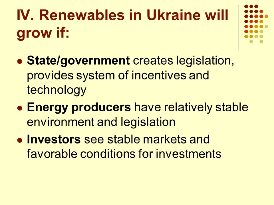 IV. Renewables in Ukraine will grow if: