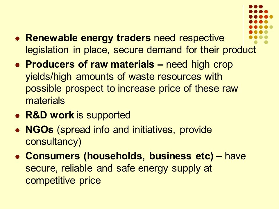 Renewable energy traders need respective legislation in place, secure demand for their product