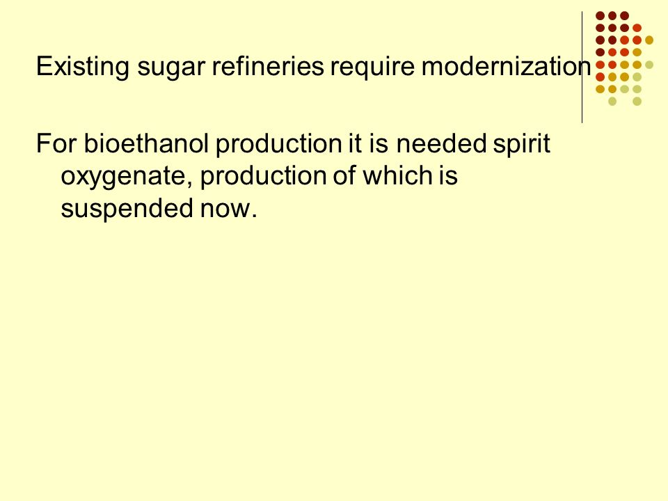 Existing sugar refineries require modernization