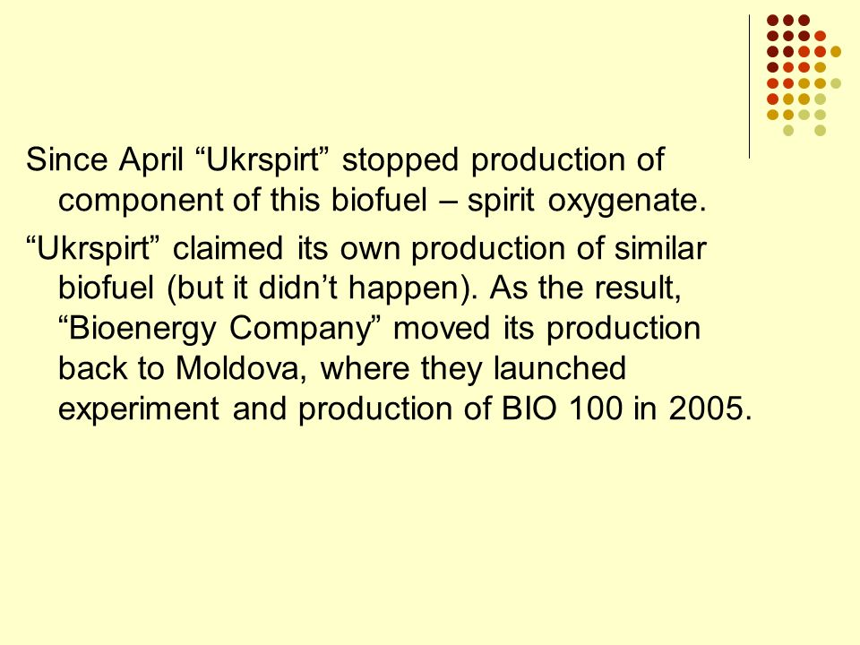 Since April Ukrspirt stopped production of component of this biofuel – spirit oxygenate.