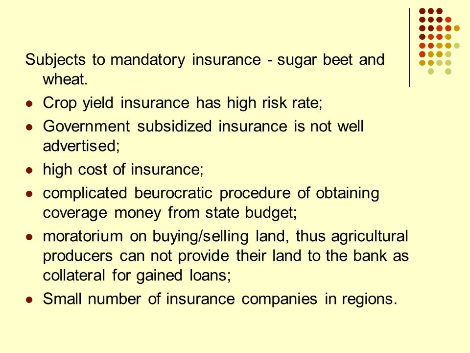 Subjects to mandatory insurance - sugar beet and wheat.