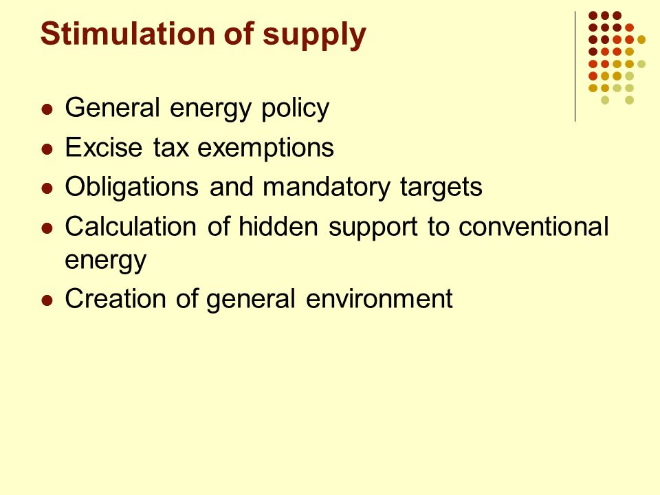 Stimulation of supply General energy policy Excise tax exemptions