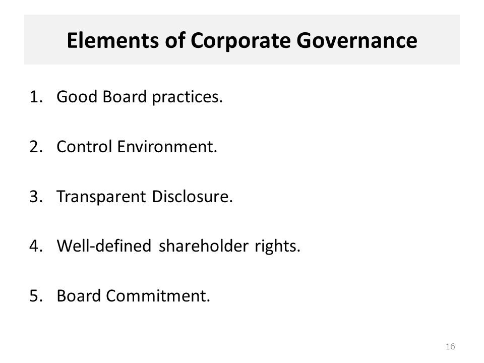 elements of good corporate governance essay Essential elements of corporate governance version of corporate governance corporate governance is a system which helps control and direct companies.