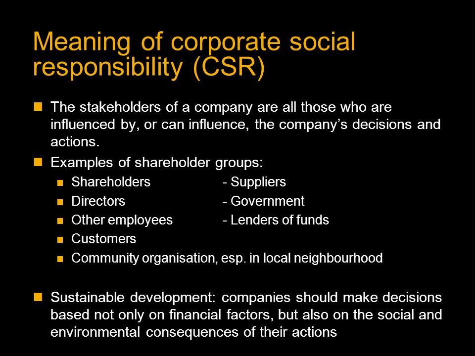 what is corporate social responsibility and influence the organisation and breadtalk For companies that see csr as an opportunity to strengthen the business, the  big challenge is  capabilities of both to address major challenges that affect  each partner  all organizations have to balance limited resources and effort, so  the.