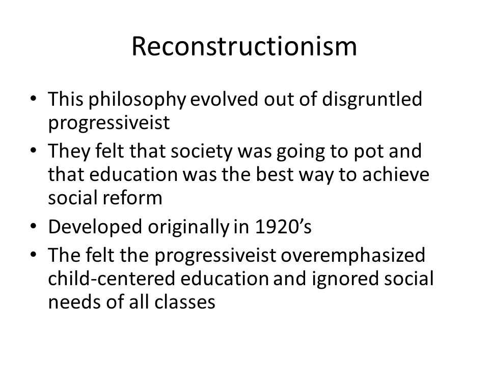 a comparison of different teaching philosophies essantialism and progressivism in education For its philosophical roots, educational theory, science education goals, science   there are other aspects of progressivism that many christian educators can.