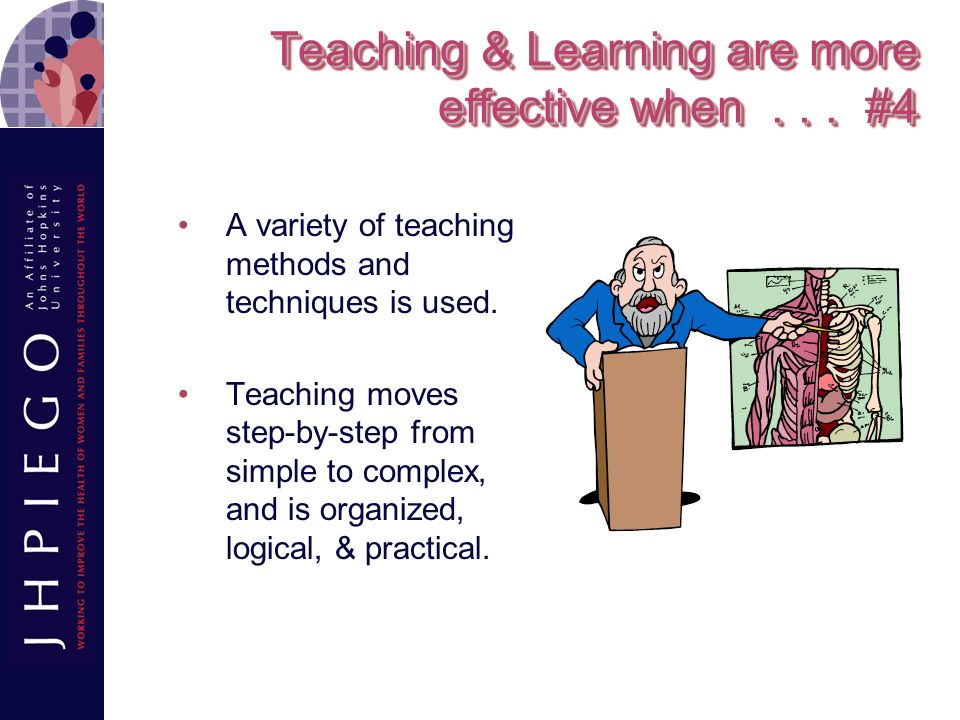 Teaching & Learning are more effective when . . . #4