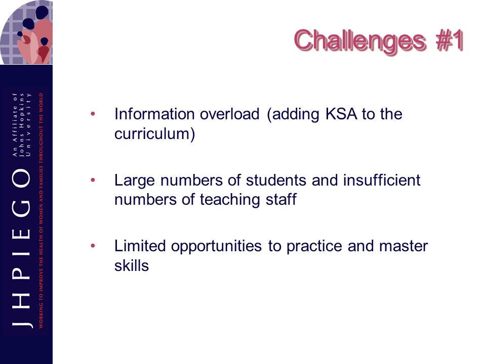 Challenges #1 Information overload (adding KSA to the curriculum)