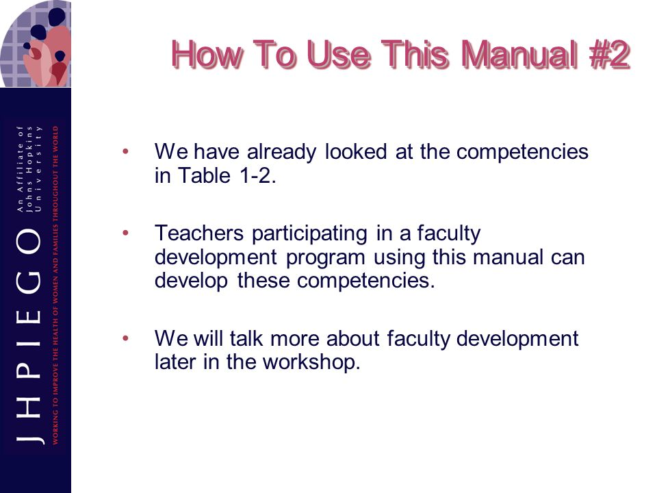 How To Use This Manual #2 We have already looked at the competencies in Table 1-2.