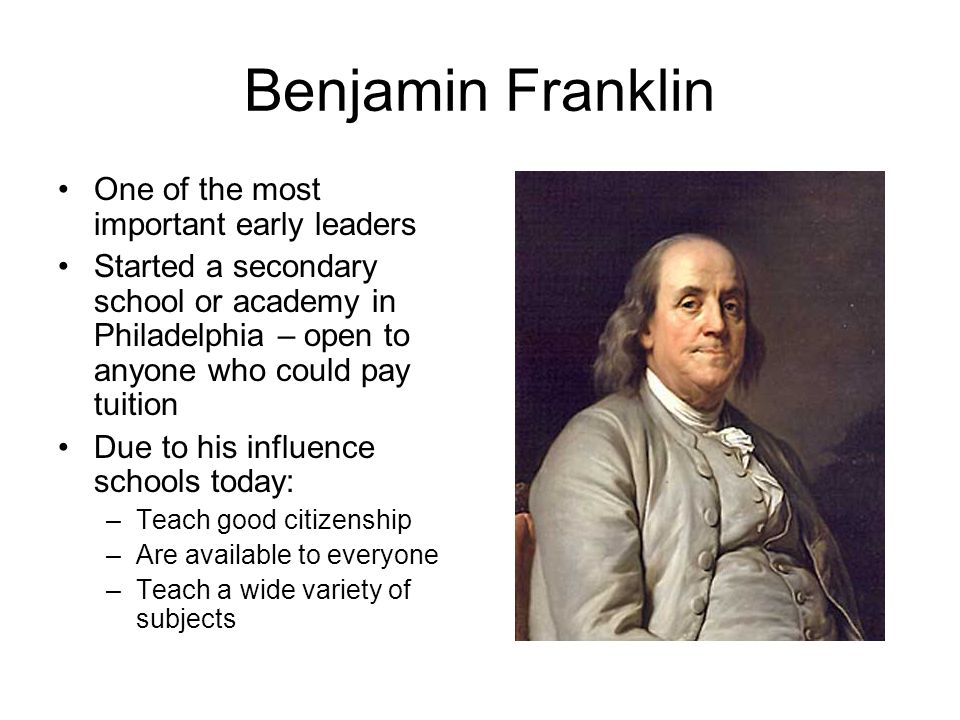 the early life and education of benjamin franklin He only had two years of formal education  franklin owned two slaves during his life,  institute in philadelphia and the benjamin franklin institute of.