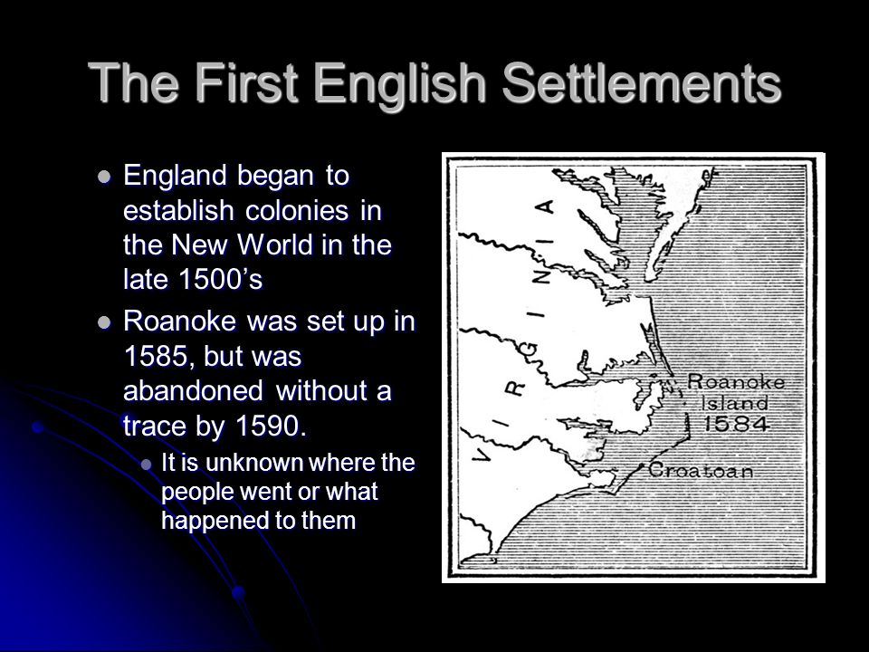 colonies take root Chapter 3: colonies take root 31 the first english settlements – section question how did the english set up their first colonies england seeks colonies in the late 1500s, england began to establish colonies in north america to provide markets for english.