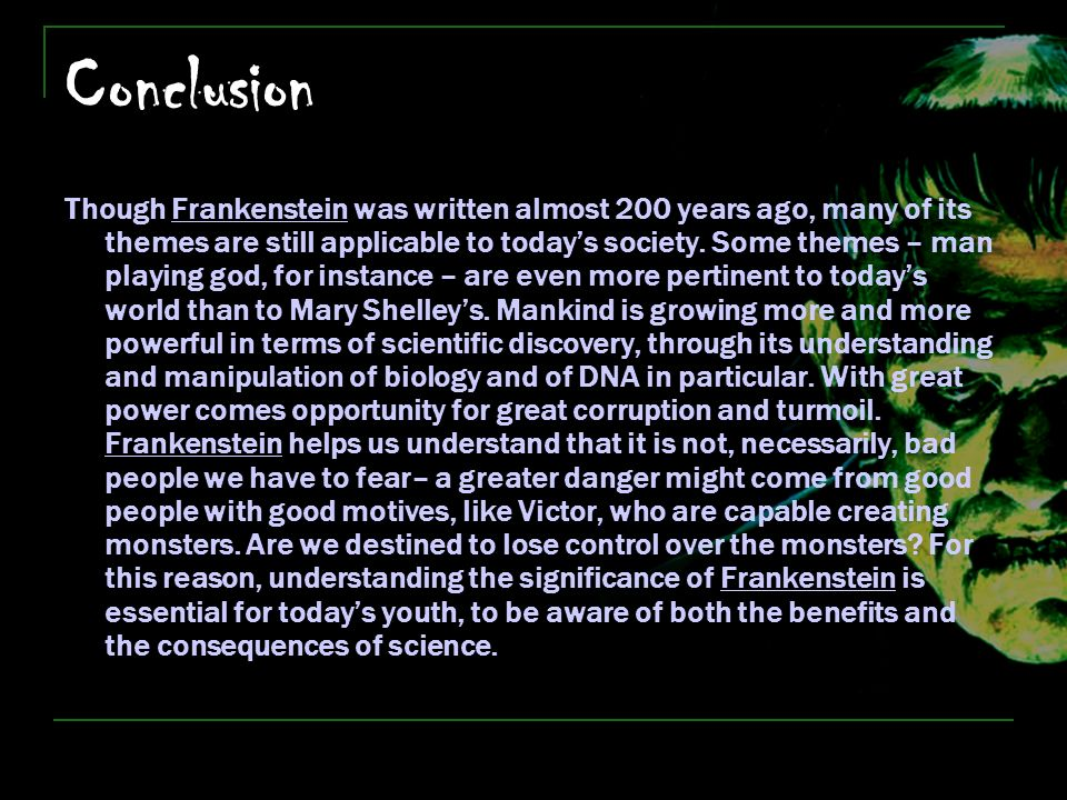 mary shelleys frankenstein is scientific discovery a curse or a blessing Mary shelley may not have known about uv radiation and melanomas, but it  doesn't take a scientist to know that a sunburn is bad news you also don't need  to.