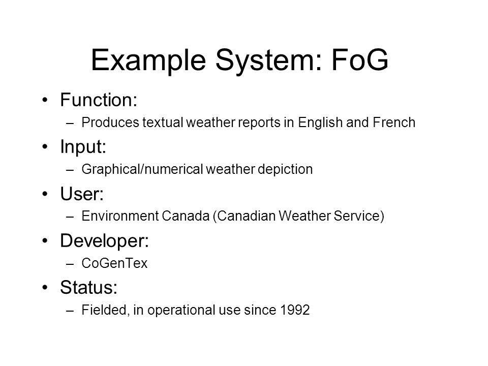 Example System: FoG Function: Input: User: Developer: Status: