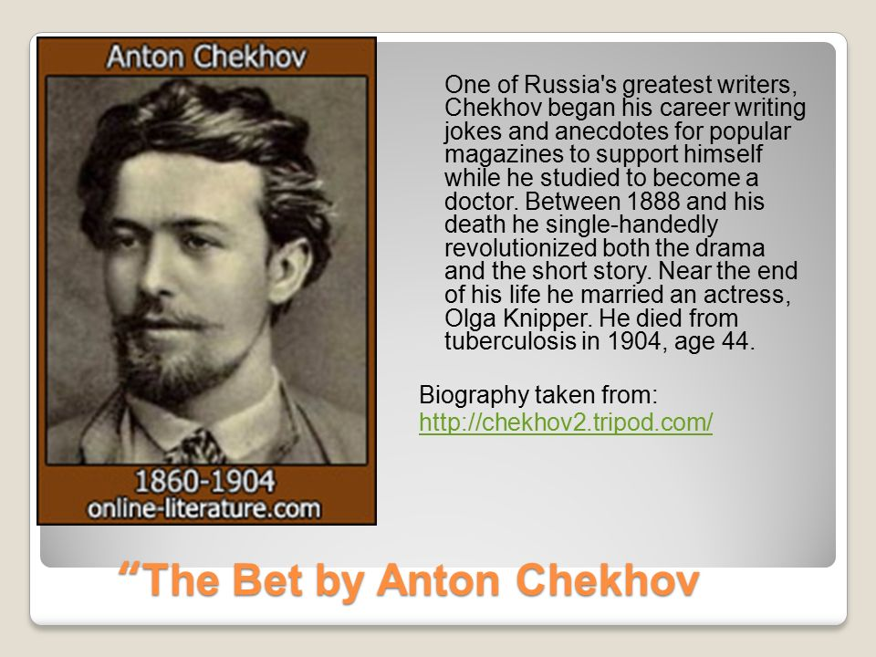 what is the tone of the bet by anton checkhov The title of this story is the bet, and is written by anton chekhov bet by anton chekhov: character analysis of the prisoner the bet by anton chekhov.