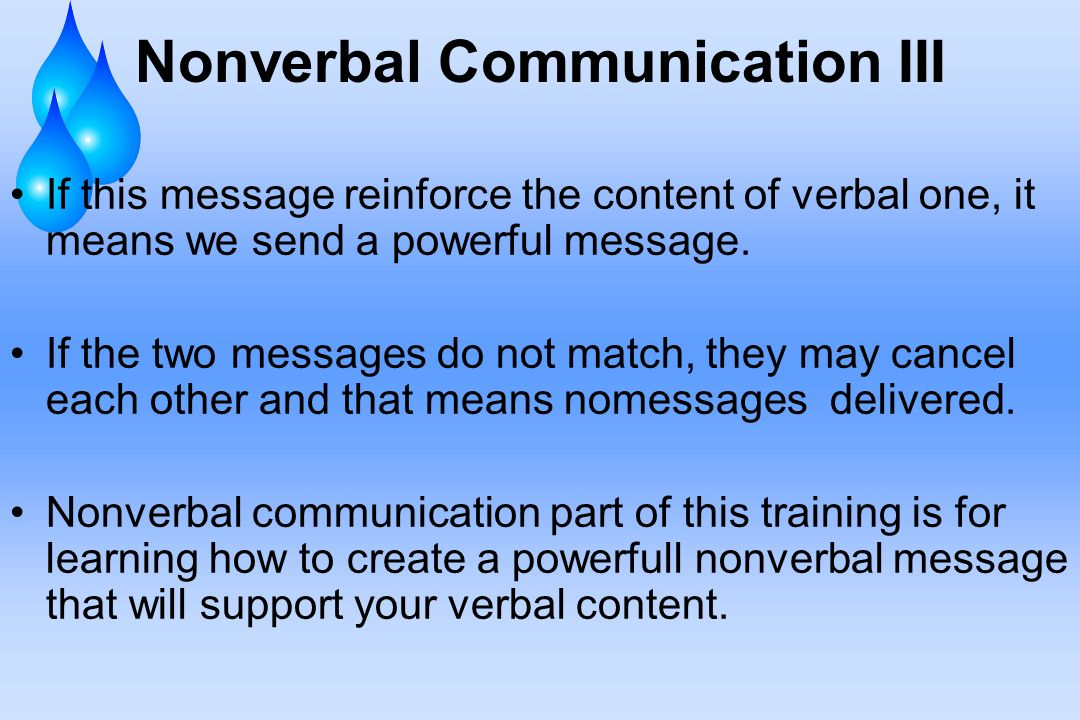 how we communicate using verbal and non verbal messages Non-verbal communication via body language, such as gestures, tone, expression and other visual, auditory and tactile messages, is a large part of interpersonal communication.