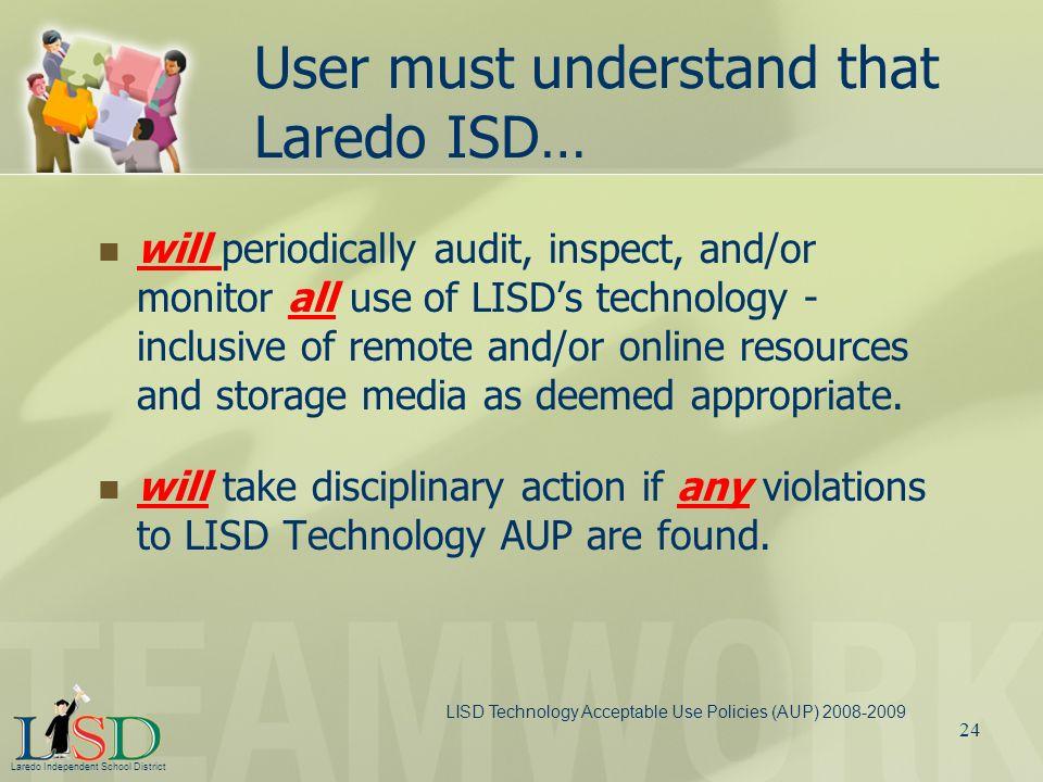 User must understand that Laredo ISD…