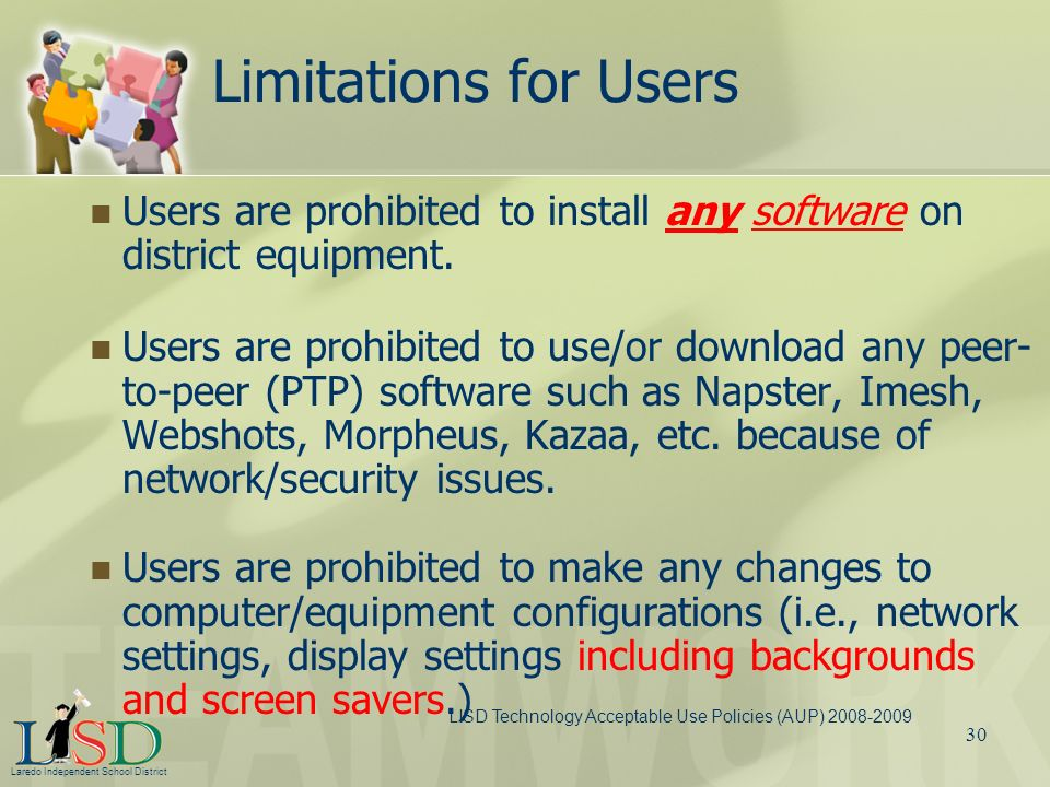 Limitations for Users Users are prohibited to install any software on district equipment.