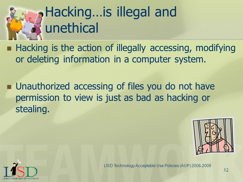 Hacking…is illegal and unethical