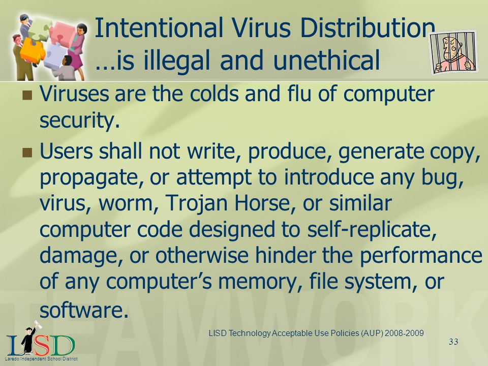 Intentional Virus Distribution …is illegal and unethical