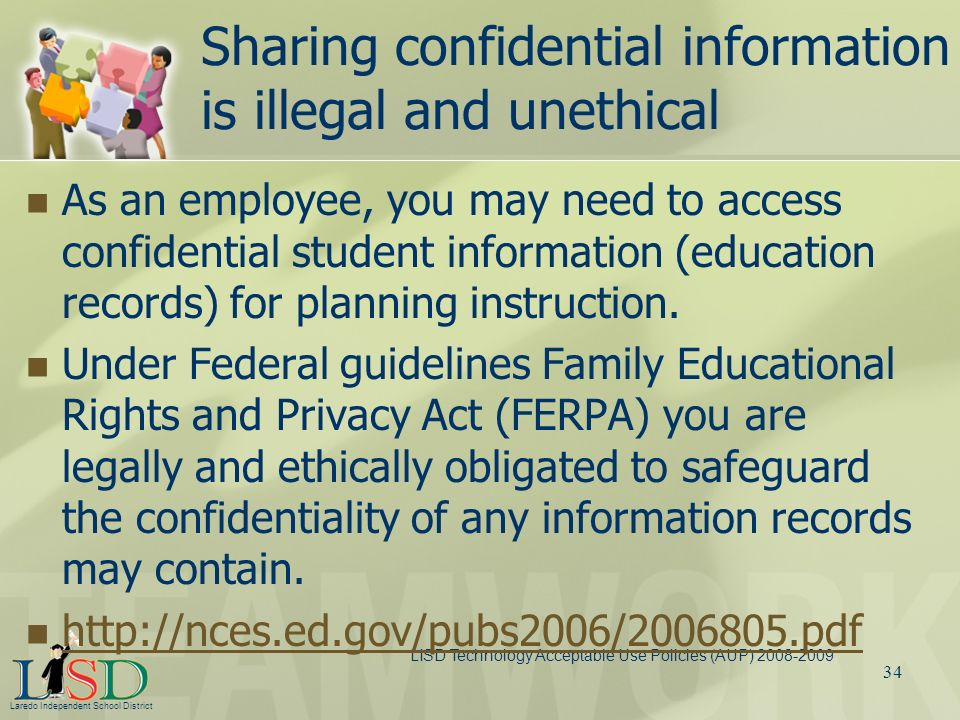 Sharing confidential information is illegal and unethical