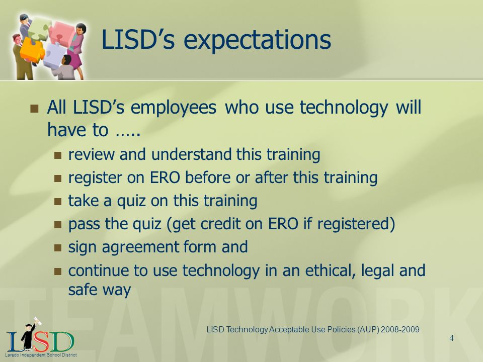 LISD's expectations All LISD's employees who use technology will have to ….. review and understand this training.