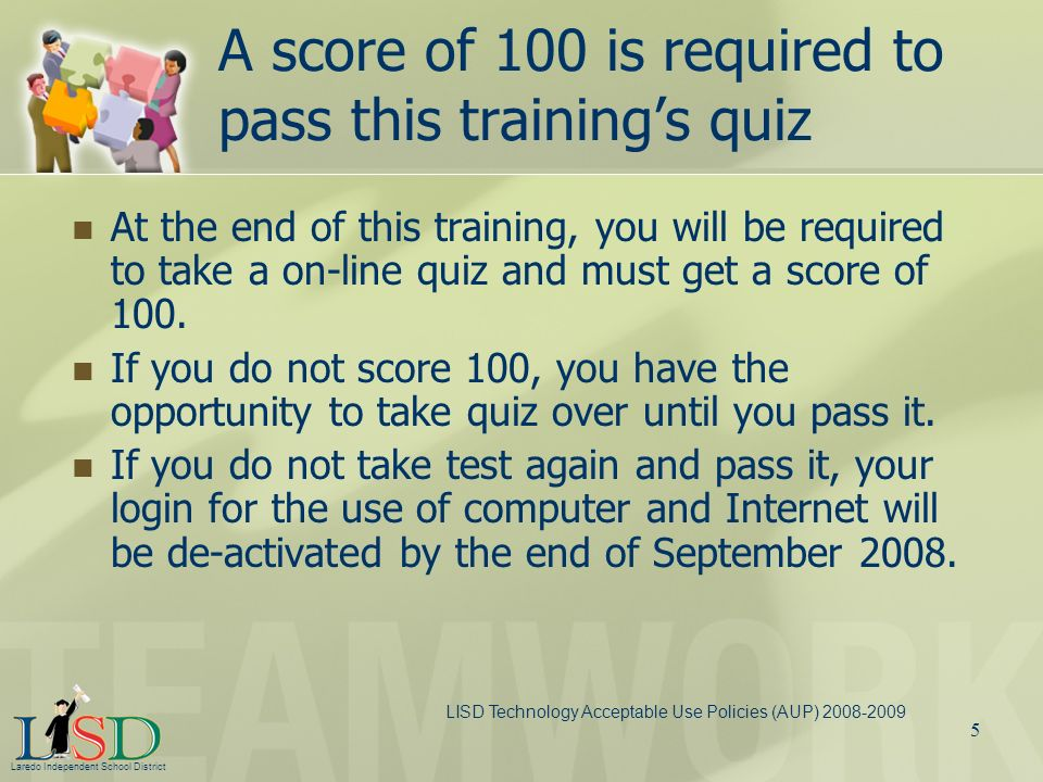 A score of 100 is required to pass this training's quiz