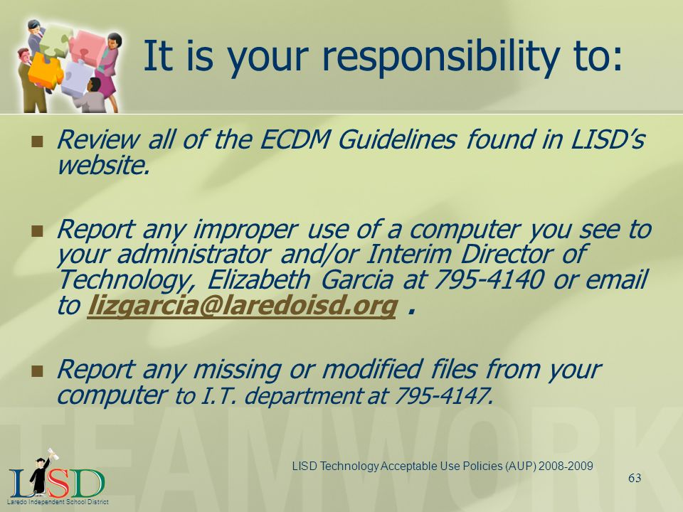 It is your responsibility to: