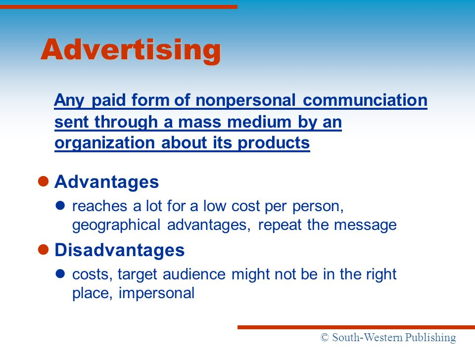 Advertising Any paid form of nonpersonal communciation sent through a mass medium by an organization about its products.
