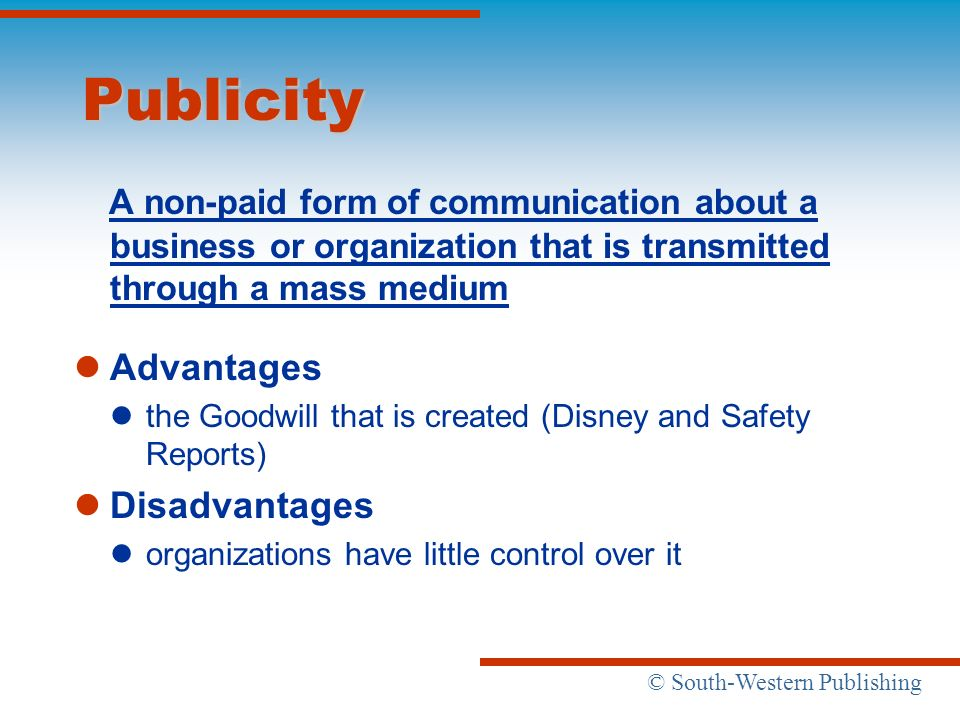 Publicity A non-paid form of communication about a business or organization that is transmitted through a mass medium.