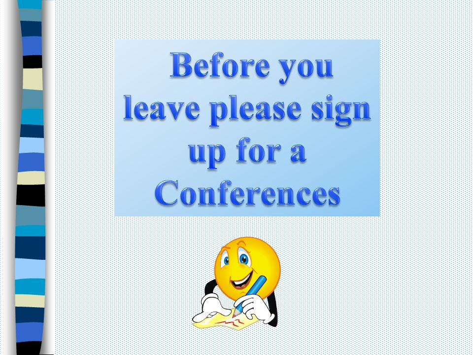Before you leave please sign up for a Conferences