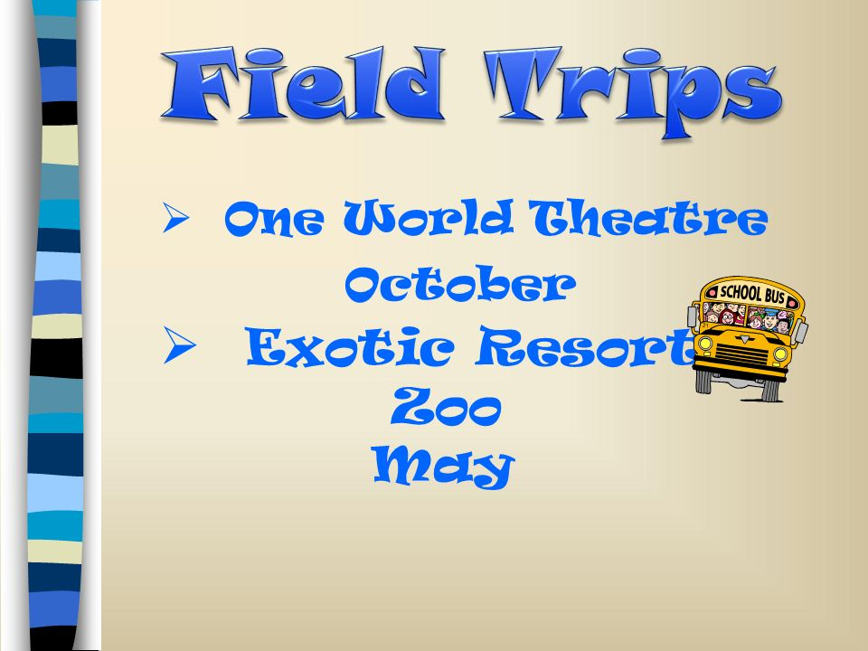 Field Trips One World Theatre October Exotic Resort Zoo May