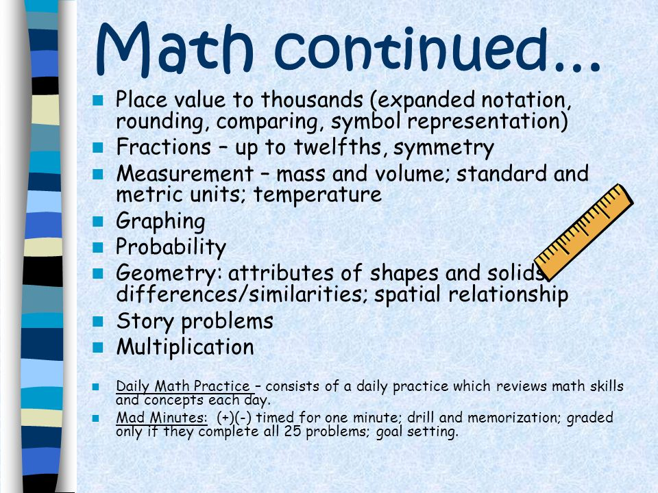 Math continued… Place value to thousands (expanded notation, rounding, comparing, symbol representation)