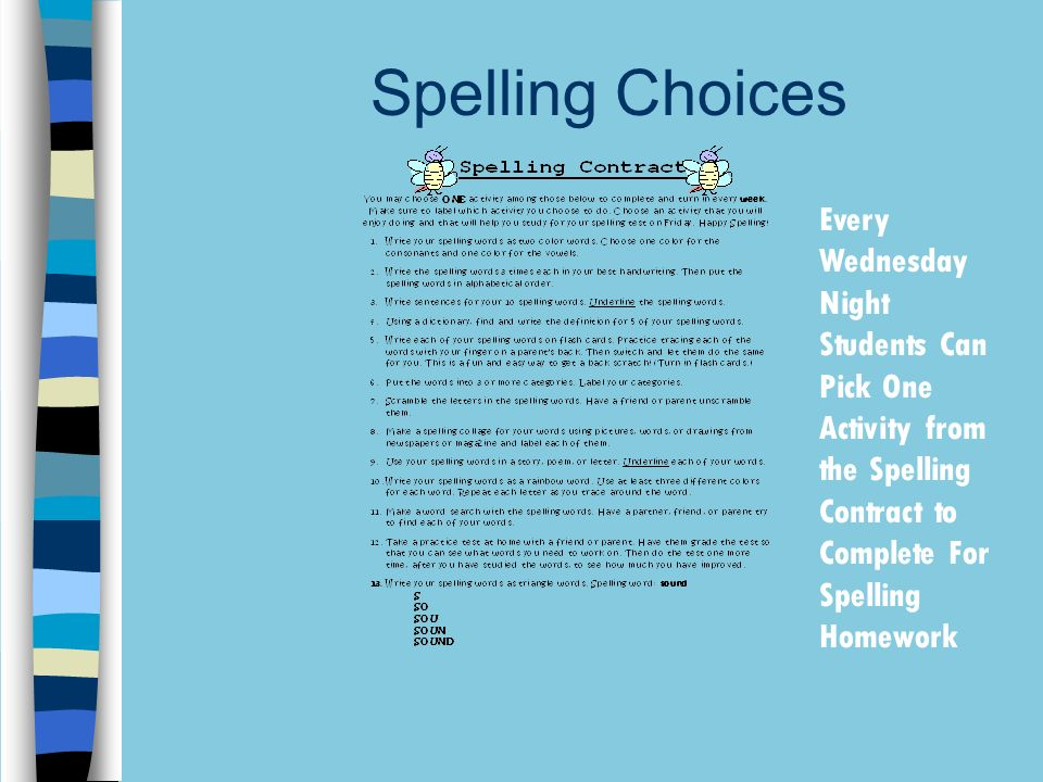 Spelling Choices Every Wednesday Night Students Can Pick One Activity from the Spelling Contract to Complete For Spelling Homework.