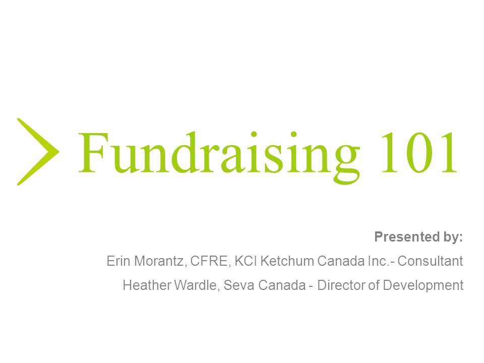 Fundraising 101 Presented by: