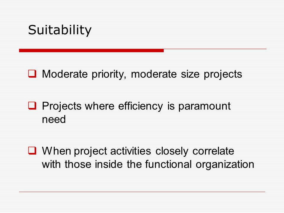 Suitability Moderate priority, moderate size projects