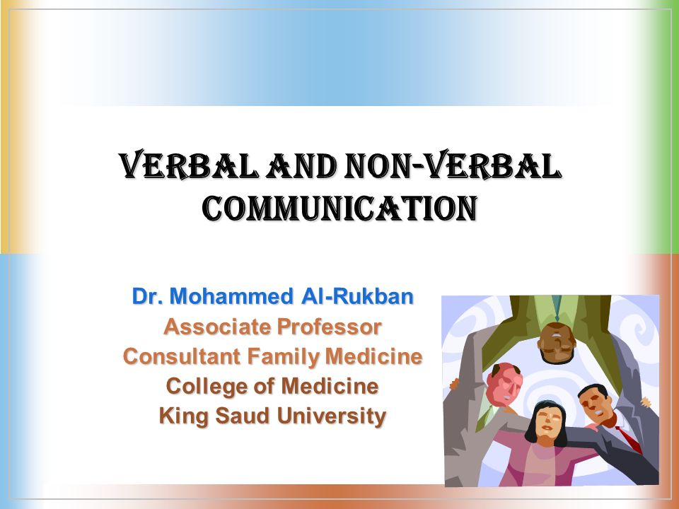 verba and non verbal communication theories Communication theory states that communication involves a sender and a receiver (or receivers) conveying information through a communication channel communication channels is the term given to the way in which we communicate.