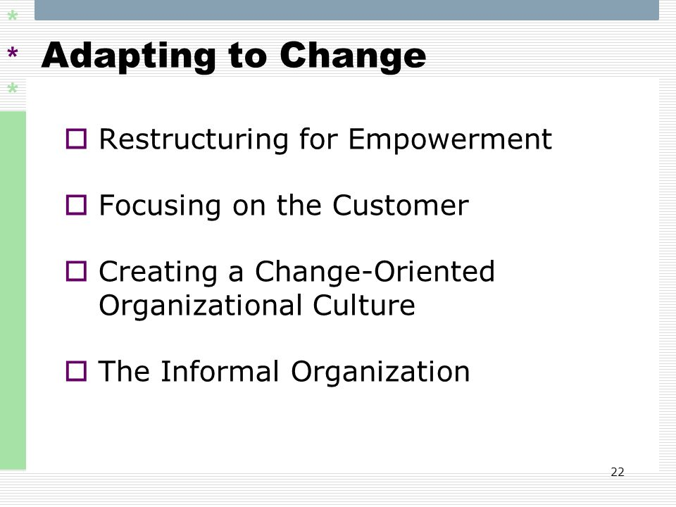 Adapting to Change Restructuring for Empowerment