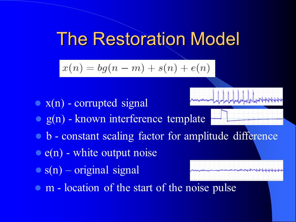 The Restoration Model x(n) - corrupted signal