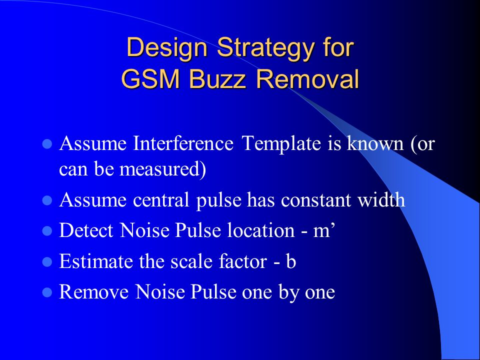 Design Strategy for GSM Buzz Removal