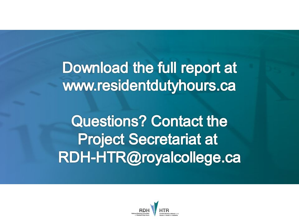 Download the full report at www. residentdutyhours. ca Questions