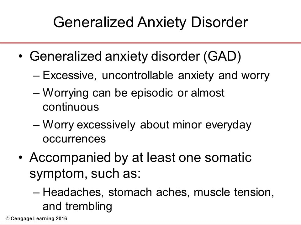 generalized anxiety disorder in children People with generalized anxiety disorder, or gad, worry about everyday things even when there's no apparent cause for concern, and live their daily lives in a state of dread.