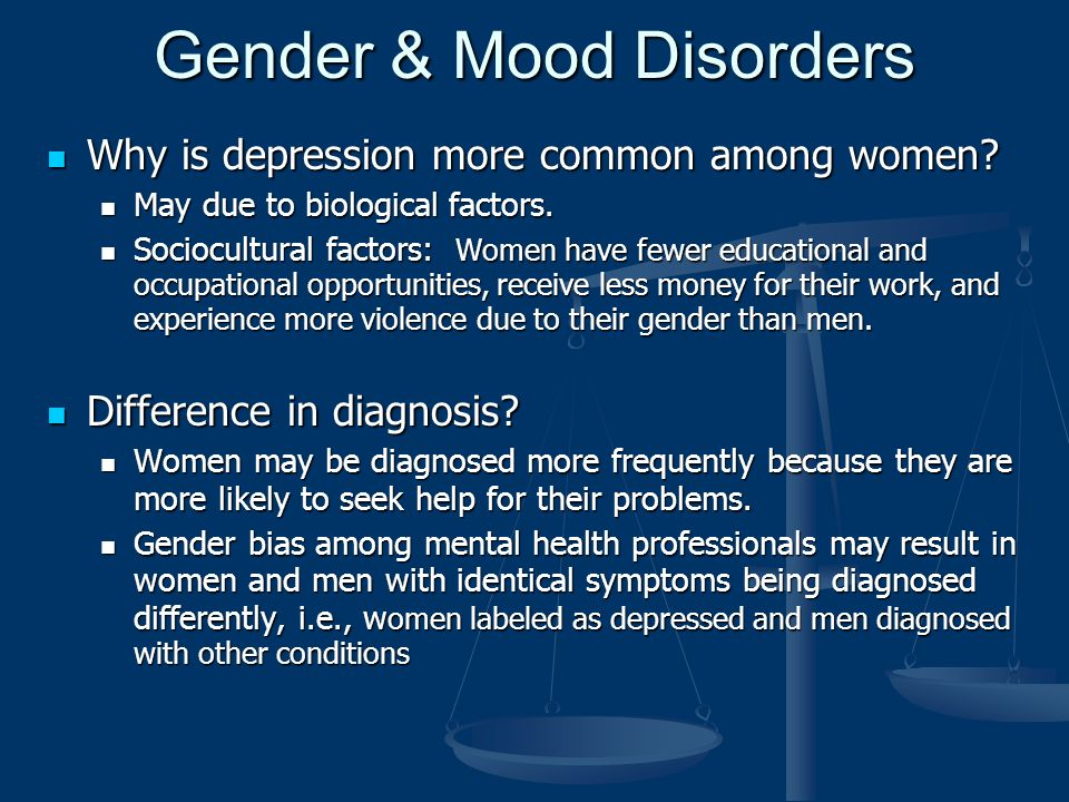 gender differences in mental illness experiences This paper aims to discuss why gender matters in mental health, to explain the relationship of gender and health-seeking behaviour as a powerful determinant of gender differences, to examine the.