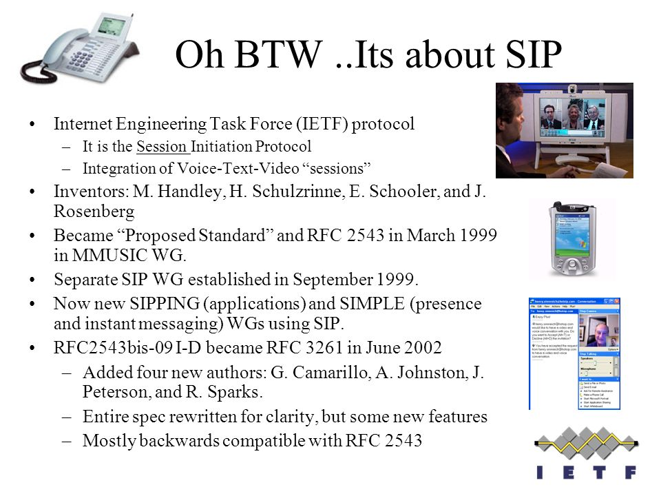 Oh BTW ..Its about SIP Internet Engineering Task Force (IETF) protocol