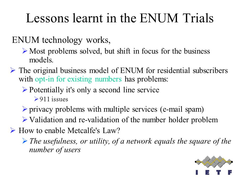 Lessons learnt in the ENUM Trials